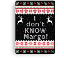 I don't Know Margo! Canvas Print