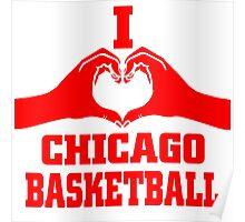 I love chicago basketball  Poster