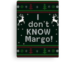 I don't Know Margo! Ugly Christmas Sweater Canvas Print
