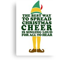 The best way to Spread Christmas Cheer............ Canvas Print