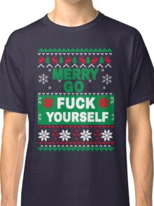 Merry Go F*ck Yourself - Funny Holiday Classic T-Shirt
