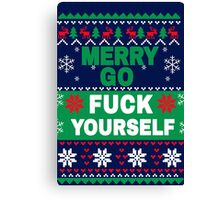 Merry Go F*ck Yourself - Funny Holiday Canvas Print