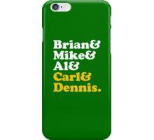 Brian & Mike & Al & Carl & Dennis. iPhone Case/Skin