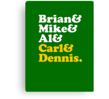 Brian & Mike & Al & Carl & Dennis. Canvas Print