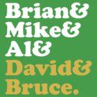 Brian & Mike & Al & David & Bruce. by grafiskanstalt