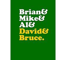 Brian & Mike & Al & David & Bruce. Photographic Print