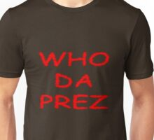 WHO DA PREZ T-Shirt