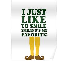 I Just Like to Smile Smiling's my Favorite! Poster