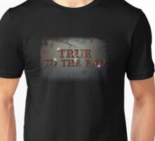 True To The End! T-Shirt