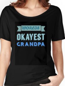 Worlds okayest grandpa - black Women's Relaxed Fit T-Shirt