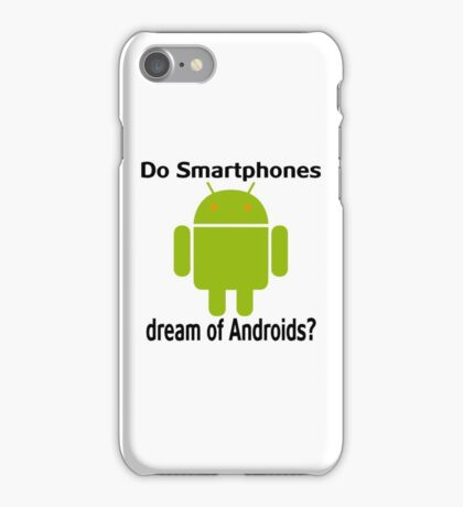 Do Smartphones dream of Androids? iPhone Case/Skin