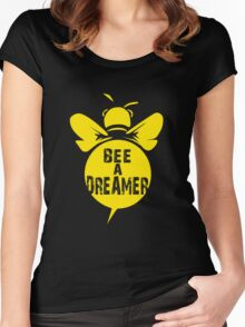 Bee A Dreamer Cool Bee Typo Design Women's Fitted Scoop T-Shirt