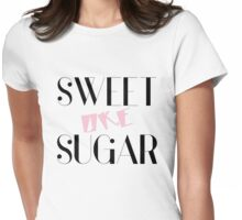 Sweet Like Sugar - Funny and cool Girly design by Sago Womens Fitted T-Shirt
