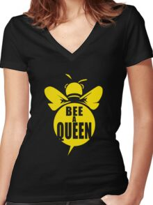 Bee A Queen Cool Bee Graphic Typo Design Women's Fitted V-Neck T-Shirt
