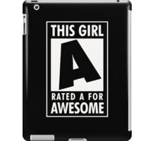 This girl is rated A for Awesome iPad Case/Skin