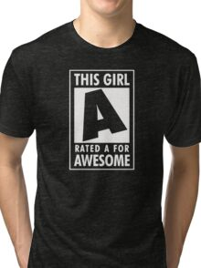 This girl is rated A for Awesome Tri-blend T-Shirt