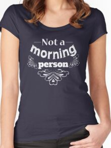 Not a morning person funny typography design Women's Fitted Scoop T-Shirt