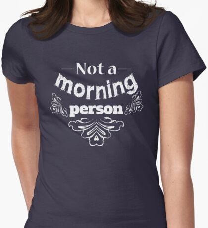Not a morning person funny typography design Womens Fitted T-Shirt