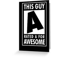 This guy is rated A for awesome Greeting Card