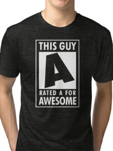 This guy is rated A for awesome Tri-blend T-Shirt