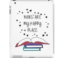 Books are my Happy Place iPad Case/Skin