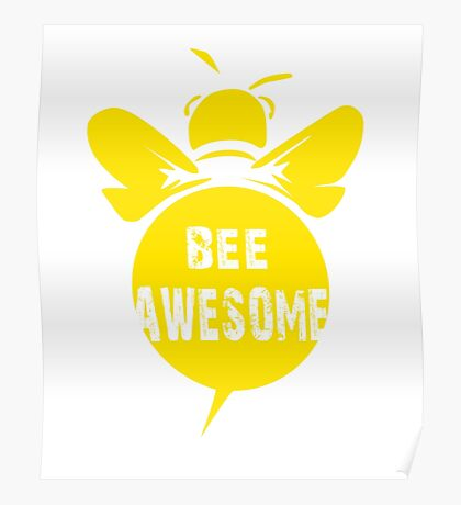 Bee A Awesome Cool Bee Graphic Typo Design Poster
