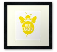 Bee Careful Cool Bee Graphic Typo Design Framed Print