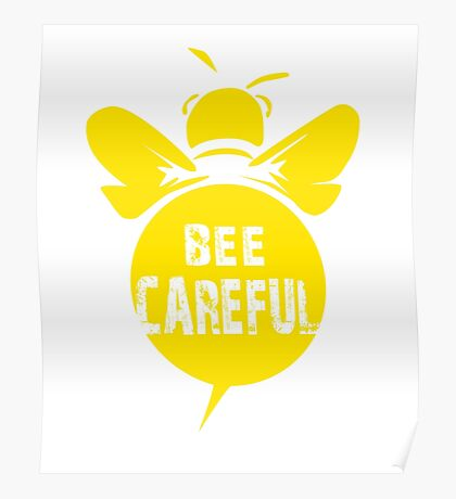 Bee Careful Cool Bee Graphic Typo Design Poster