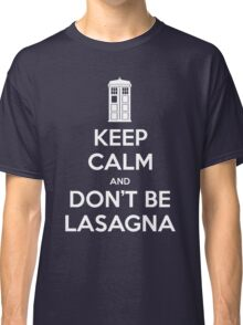 Keep Calm and don't be lasagna Classic T-Shirt