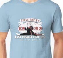 Steve Brule's Last Resort Fighting Unisex T-Shirt