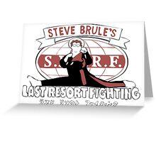 Steve Brule's Last Resort Fighting Greeting Card