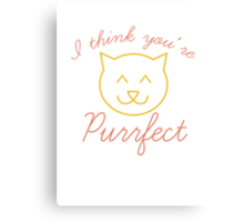 I Think You're Purrfect Canvas Print