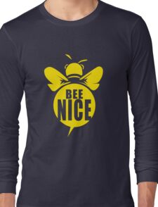 Bee Nice Cool Bee Graphic Typo Design Long Sleeve T-Shirt
