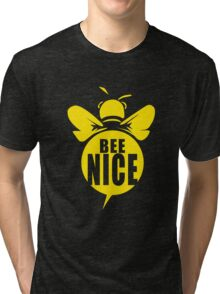 Bee Nice Cool Bee Graphic Typo Design Tri-blend T-Shirt