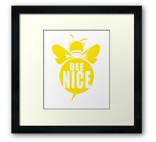 Bee Nice Cool Bee Graphic Typo Design Framed Print