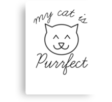 My Cat Is Purrfect Canvas Print