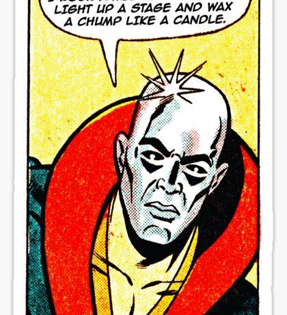Wax A Chump Like A Candle Sticker