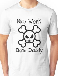Bone Daddy (Black Text Clothing & Stickers ) Unisex T-Shirt