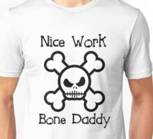 Bone Daddy (Black Text Clothing & Stickers ) Unisex T-Shirt