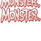 Monster Monster by Megatrip