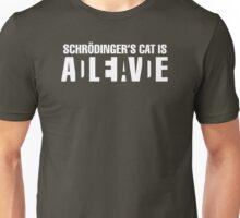 Schrodingers cat is alive or dead  Unisex T-Shirt