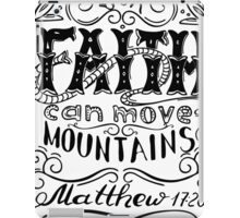 Our faith can move mountains. Inspirational and motivational quote. iPad Case/Skin