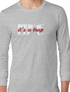 Life is a trap funny saying  Long Sleeve T-Shirt
