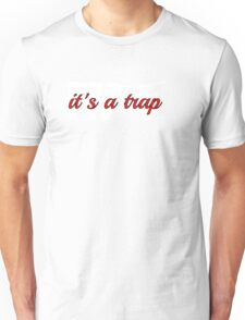 Life is a trap funny saying  Unisex T-Shirt