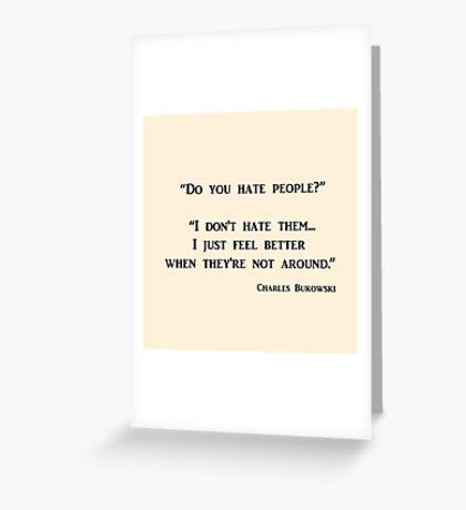 Do You Hate People? Bukowski Greeting Card