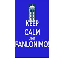 keep Calm and Fanlonimo Photographic Print
