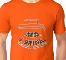 I pontoon, I drink, Therefore I know things Unisex T-Shirt