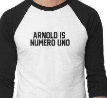 Arnold is numero uno Men's Baseball ¾ T-Shirt