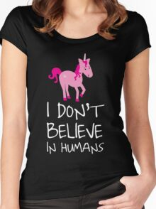 Unicorn: I don't believe in humans Women's Fitted Scoop T-Shirt