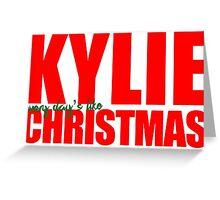Kylie: Every Day's Like Christmas Greeting Card